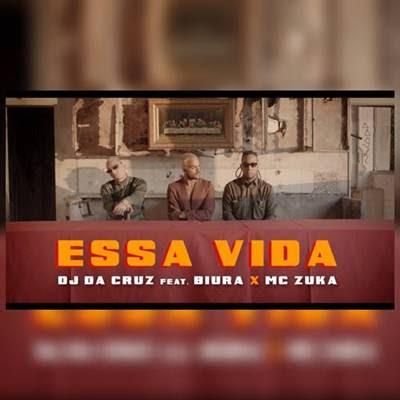 DJ Da Cruz - Essa Vida (feat Biura & Mc Zuka)