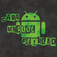 Cara Mudah Unroot smartphone Android Terbaru