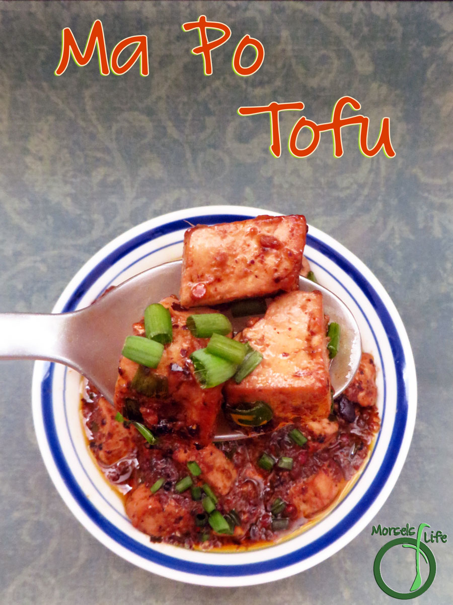 Morsels of Life - MaPo Tofu - A popular Sichuan dish - you'll want to prepare your tastebuds for this bracingly spicy MaPo Tofu flavored with fermented black beans, garlic, ginger, and Sichuan (pink) peppercorns.