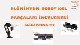 ALÜMİNYUM ROBOT KOL PARÇALARI İNCELEMESİ