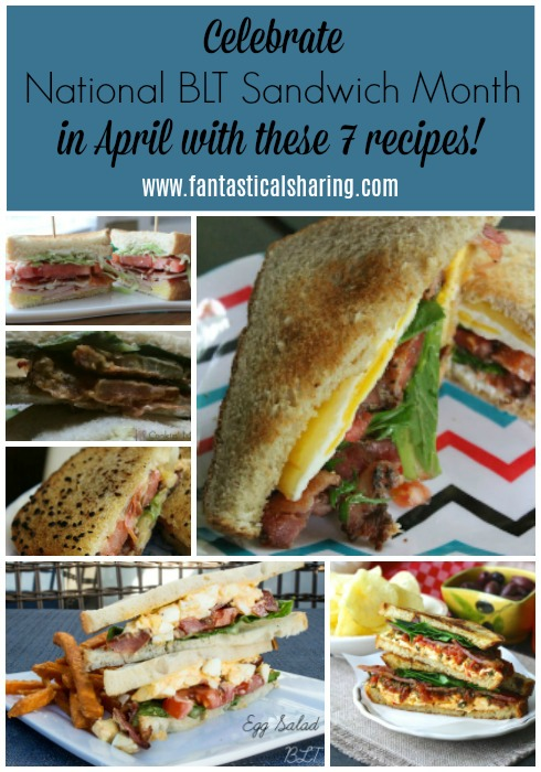 Celebrate National BLT Sandwich Month in April with these 7 recipes!