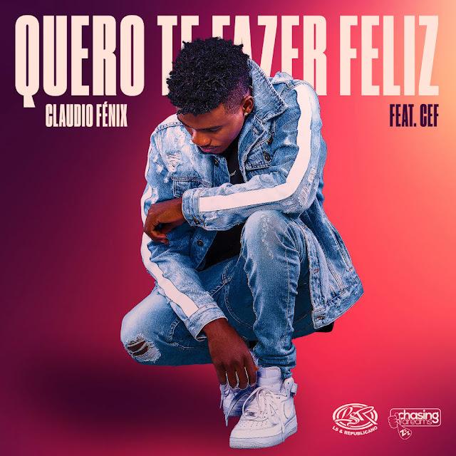 Claudio Fenix - Quero Te Fazer Feliz (feat. Cef)