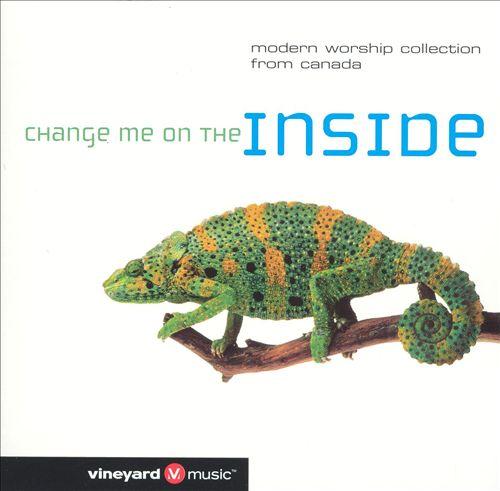 Vineyard Music-Change Me On The Inside-