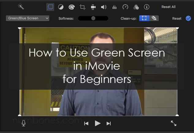 How to Use Green Screen in iMovie for Beginners - numbones com