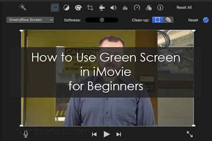 How to Use Green Screen in iMovie for Beginners