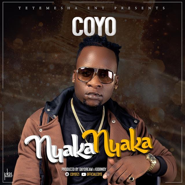 Audio: COYO - NyakaNyaka | MP3 Download