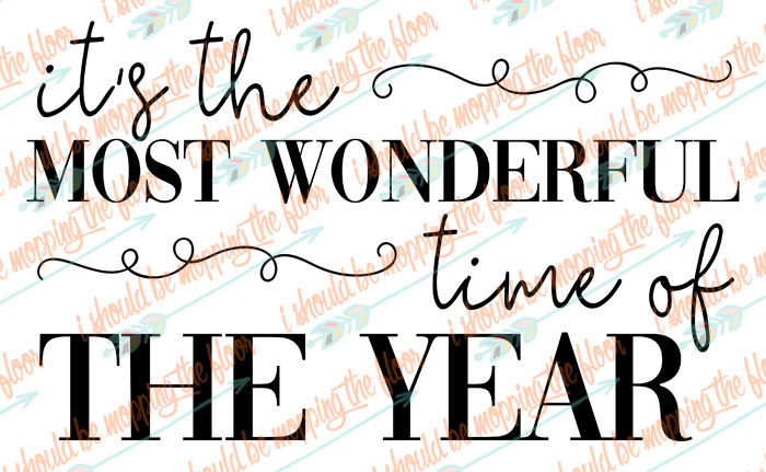 The Most Wonderful Time of the Year Cut File