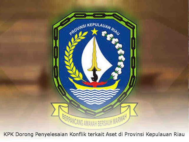 KPK Dorong Penyelesaian Konflik terkait Aset di Provinsi Kepulauan Riau