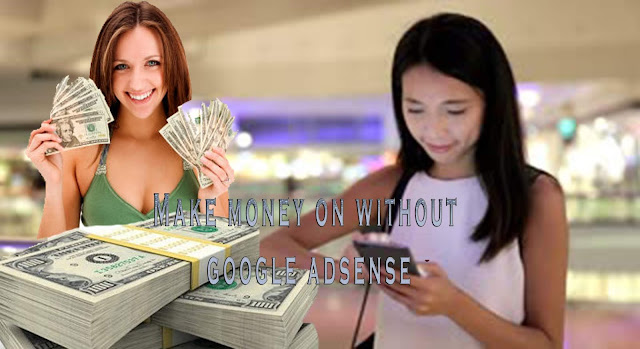 How to make money on without google adsense ( 20 way )