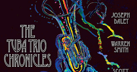 Joseph Daley The Tuba Trio Chronicles
