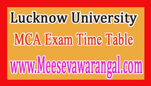 Lucknow University MCA 1st / 3rd / 5th Sem Practical Exam Time Table Dec 2016