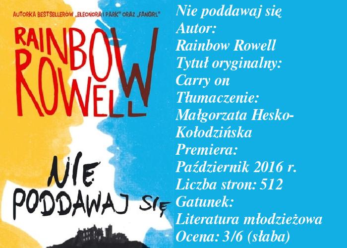"""Pierwsze spotkanie z Rainbow Rowell i taka wtopa... """"Nie poddawaj się""""."""