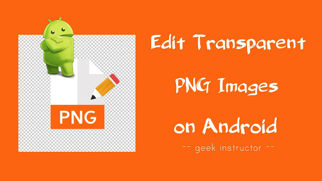 Edit transparent PNG images on Android