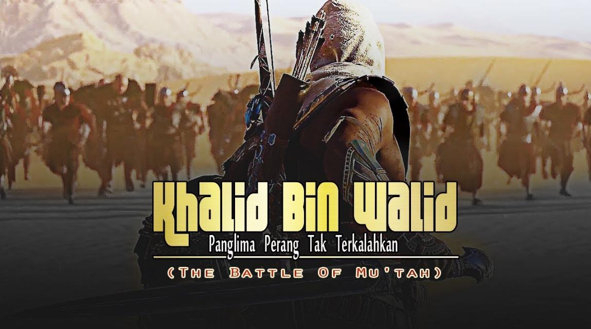 Kisah Khalid bin Walid Di Perang Mu'tah Yang Mendunia bagian 1