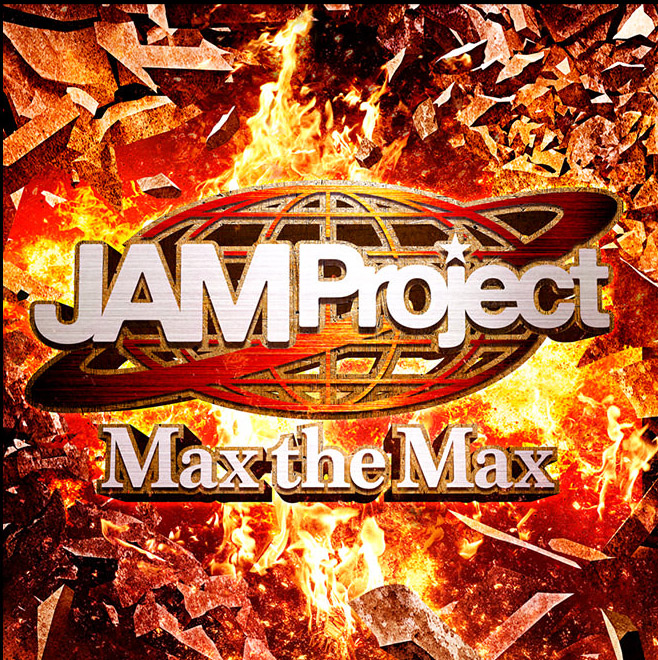 JAM Project - Max the Max