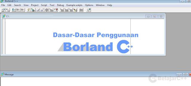 Pengertian dan Dasar-Dasar Penggunaan Borland C++ - belajar c++