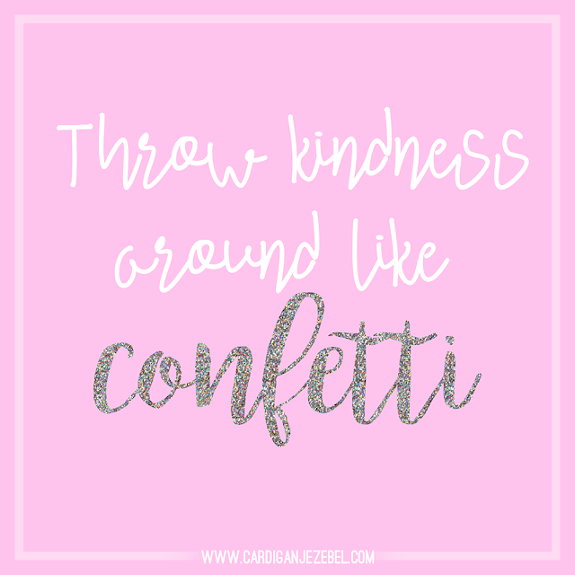 Throw Kindness around like confetti! Free motivational quote download