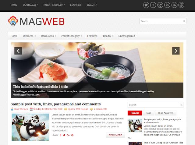 MagWeb blogger template                                                                                                                                                                                                                                                                                                                                                                                                                                                        http://blogger-templatees.blogspot.com/2016/05/magweb.html