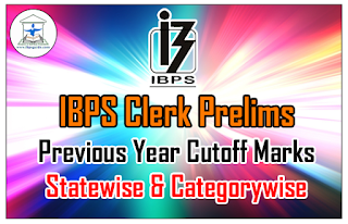 IBPS Clerk Prelims – Previous Year Cutoff Marks | Statewise & Category Wise