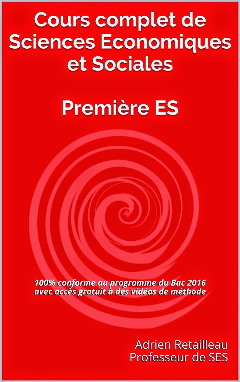 http://www.amazon.fr/complet-Sciences-Economiques-Sociales-Premi%C3%A8re-ebook/dp/B00W7XV93A/ref=sr_1_1?s=books&ie=UTF8&qid=1429252947&sr=1-1&keywords=Adrien+Retailleau