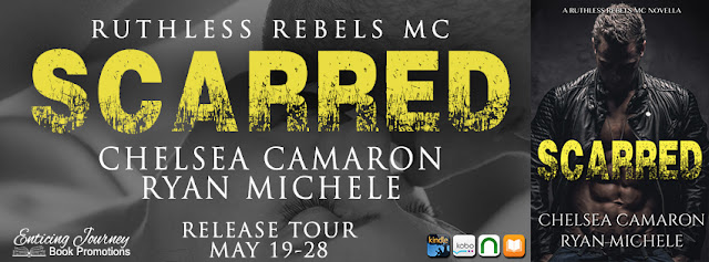 Scarred ( Ruthless Rebels MC #3)by Chelsea Camaron and Ryan Michele Release Blitz