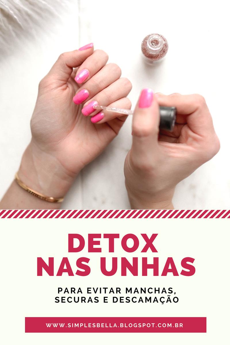 Como fazer detox nas unhas e mantê-las saudáveis!