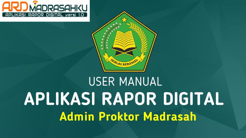 User Manual ARD Madrasah V.2 untuk Admin Proktor Madrasah Tahun 2019