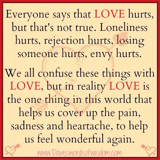 Daveswordsofwisdom.com: It's Not Love That Hurts