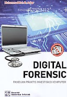 Judul Buku:Digital Forensic – Panduan Praktis Investigasi Komputer