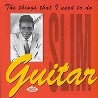 Guitar Slim · The Things That I Used to Do