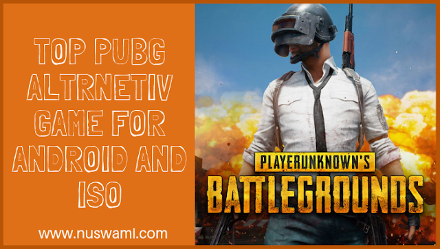 Top-Pubg-Altrnetiv-Game-For-Android-And-ISO