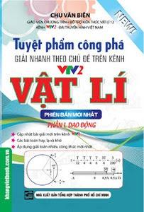 Tuyệt Phẩm Công Phá Giải Nhanh Theo Chủ Đề Vật Lí Trên VTV2 - Phần 1: Dao Động - Chu Văn Biên