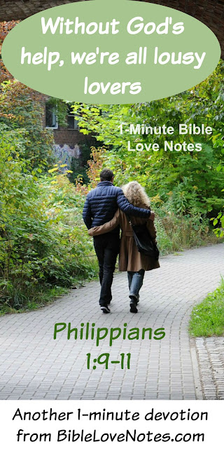 Philippians 1:9-11, Lousy Lovers, We need God to teach us how to love
