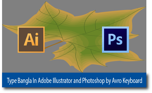 Type-Bangla-In-Adobe-Illustrator-and-Photoshop by Avro Keyboard
