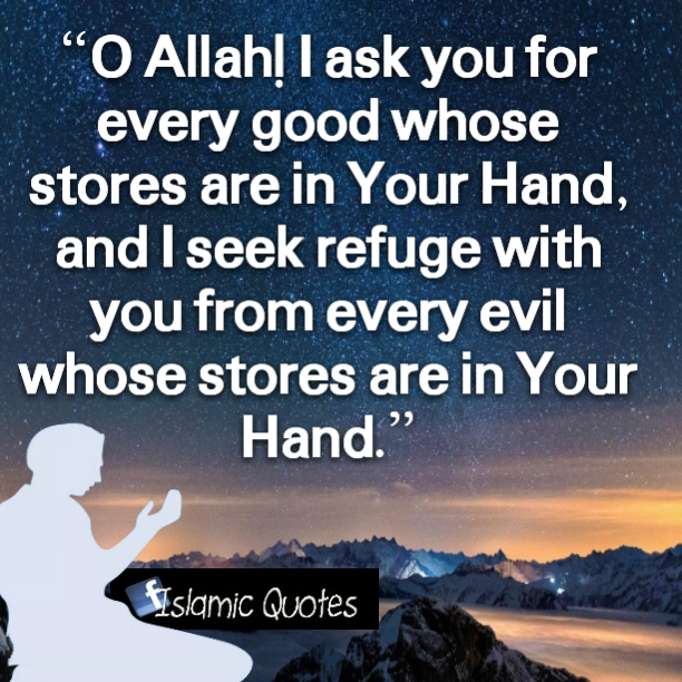 O Allah ! I ask you for every good - qoutes