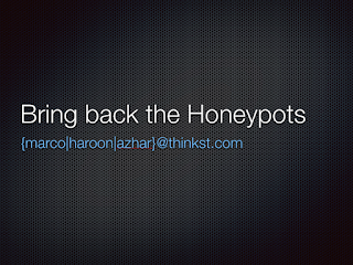 4314dd2c46b This year we gave a talk at BlackHat titled  Bring back the Honeypots. You  can grab a quickly annotated version of the slides from  here