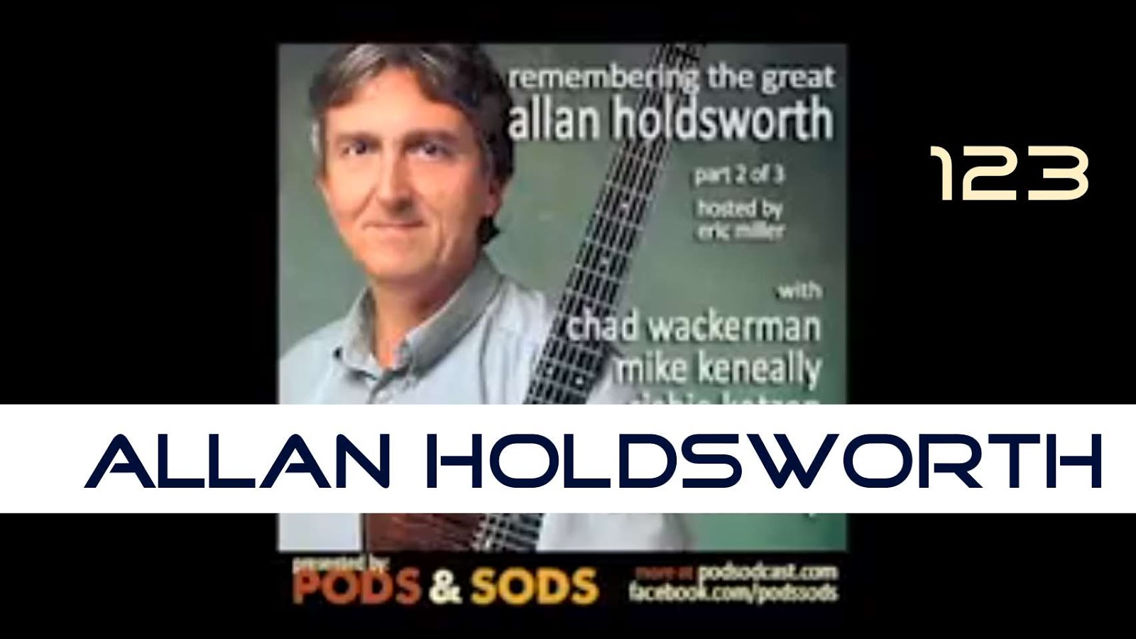 Allan Holdsworth Allan Holdsworth Remembering Allan Holdsworth From Pods