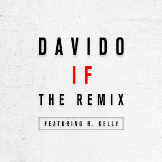"lyrics: Davido - ""If (Remix)"" Ft. R.Kelly"