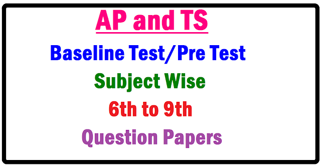 AP TS Base line Test Question Papers from 6th to 9th Class Subject wise | AP/TS Badi Bata Base line Test/Pre Test Model Question Papers 6th/7th/8th/9th Class/Subject wise Telugu/English/Maths/Science/Social Question Papers Download Base Line Test/Pre Test for Classes 6th/7th/8th/9th Telugu,English,Maths,Science,Social Subject wise Pre Test Base Line Questions Papers Download | Download Baseline test question papers for 6th to 10th classes all subjects AP TS Base Line Test/Pre Test For Class 6th/7th/8th/9th Higher Section Base Line Papers Download for Condected Every April First Week Badi Bata Programme to all Recoginized Govt/All Private Sector Schools to Implement Student Learning Test for All Accepts Like Reading/Writing/Learning Words and Writting Correct Worbs and Words as Use in the Baseline Pre Test for All Classes Students For Example A Student Previouse Year Completed 6th Class and then Promoted Next Acadamic Year First week of April Promoted 7th class the Student Effeciancy for Study in Previouse 6th class Skills to test in the Baseline/Pre Test Exam ofter Promoted to Student Base Line Test/Pre Test for Classes 6th/7th/8th/9th Telugu,English,Maths,Science,Social Subject wise Pre Test Base Line Questions Papers Download,AP TS Base Line/Pre Test 2017 Class 6th/7th/8th/9th Higher Section Base Line Papers Download,AP TS Base line Test Question Papers 6th/7th/8th/9th Class/Subject wise Download,AP/TS Badi Bata Base line Test/Pre Test Model Question Papers 6th/7th/8th/9th Class/Subject wise Telugu/English/Maths/Science/Social Question Papers Download/2017/04/ap-ts-base-line-test-pretest-question-papers-2017-6th-to-9th-subject-wise.html