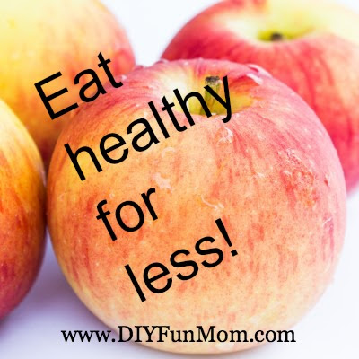 Eat Healthy For Less on DIYFunMom.com