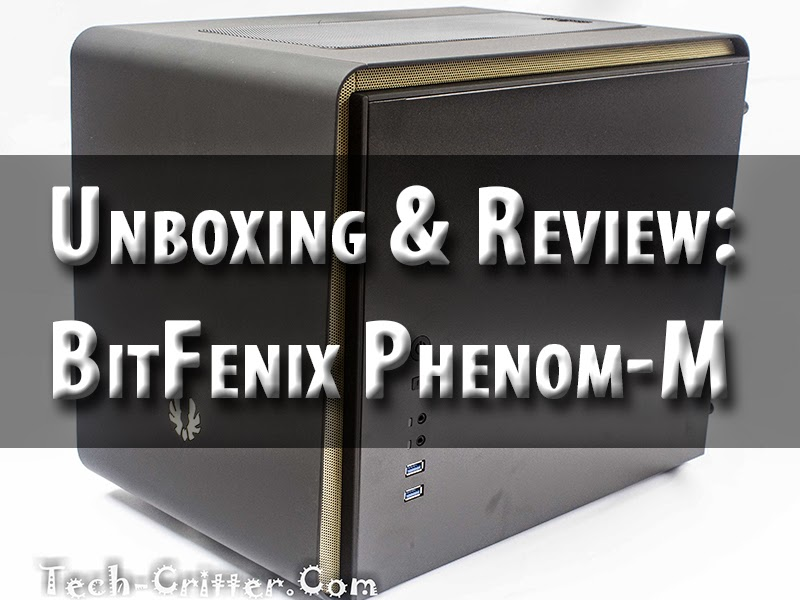 Unboxing & Review: BitFenix Phenom-M 1