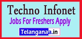 Techno Infonet Recruitment 2017 Jobs For Freshers Apply