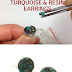 Easy Turquoise Chip Resin Earrings Tutorial