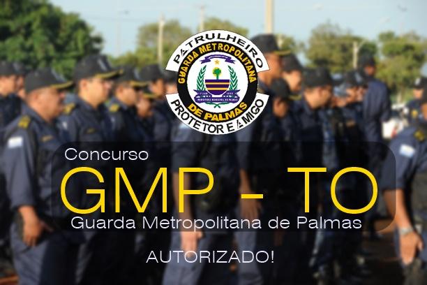 Concurso Guarda de Palmas (GMP - TO) e Autorizado!