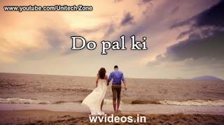 Zindagi Do Pal Ki Whatsapp Status Love Video