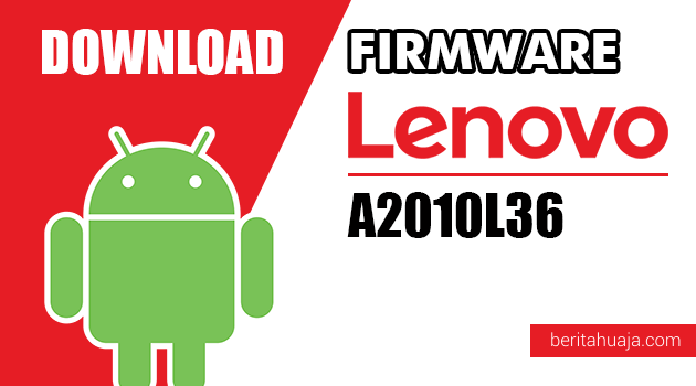 Download Firmware / Stock ROM Lenovo A2010L36 All Versions