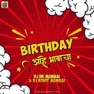 Birthday Ahe Bhavacha Official Remix Dj Hk Mumbai Dj Rohit Mumbai