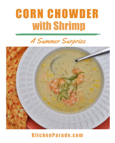 Sweet-Corn Soup with Shrimp ♥ KitchenParade.com, familiar ingredients combined into something unusual and surprising. Serve chilled in summer, warm in the spring. Fresh & Seasonal. High Protein.