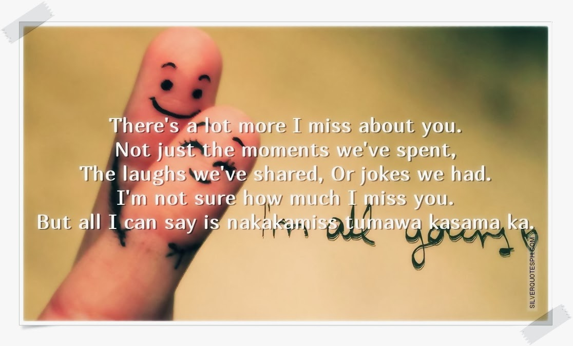 There's A Lot More I Miss About You - SILVER QUOTES