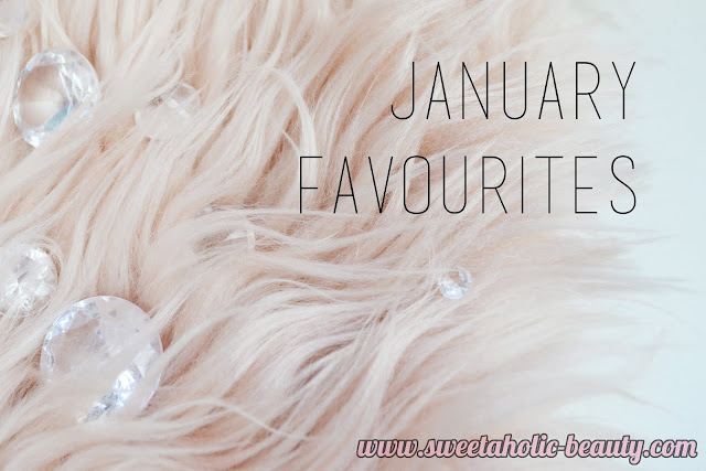 January Favourites - Sweetaholic Beauty